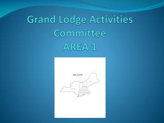 Grand Lodge Activities Committee AREA 1