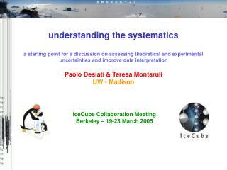 IceCube Collaboration Meeting Berkeley – 19-23 March 2005