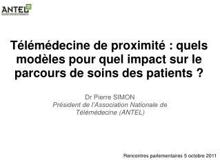 Dr Pierre SIMON Président de l'Association Nationale de Télémédecine (ANTEL)