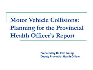 Motor Vehicle Collisions: Planning for the Provincial Health Officer's Report