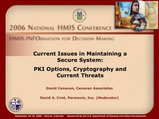 Current Issues in Maintaining a  Secure System: PKI Options, Cryptography and  Current Threats