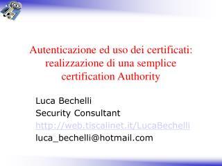 Autenticazione ed uso dei certificati: realizzazione di una semplice certification Authority