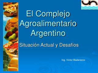 El Complejo Agroalimentario Argentino