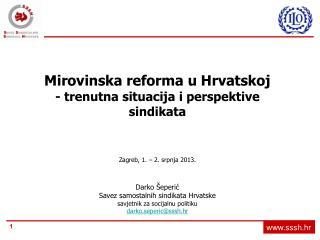 Mirovinska reforma u Hrvatskoj - trenutna situacija i perspektive sindikata