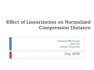 Effect of Linearization on Normalized Compression Distance