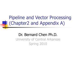 Pipeline and Vector Processing Chapter2 and Appendix A