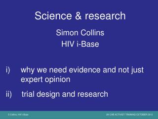 Science & research Simon Collins HIV i-Base why we need evidence and not just expert opinion