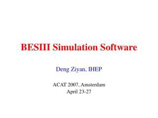 BESIII Simulation Software