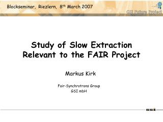 Study of Slow Extraction Relevant to the FAIR Project