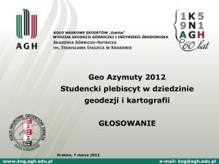 Geo Azymuty 2012 Studencki plebiscyt w dziedzinie geodezji i kartografii GŁOSOWANIE