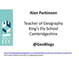 Alan Parkinson Teacher of Geography King's Ely School Cambridgeshire @ GeoBlogs