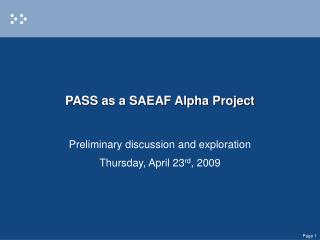 PASS as a SAEAF Alpha Project