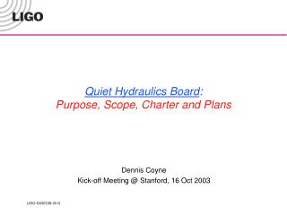 Quiet Hydraulics Board : Purpose, Scope, Charter and Plans