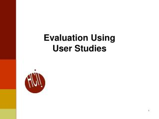Evaluation Using User Studies