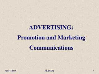 ADVERTISING: Promotion and Marketing Communications