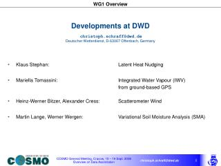 Developments at DWD christoph.schraff@dwd.de Deutscher Wetterdienst, D-63067 Offenbach, Germany