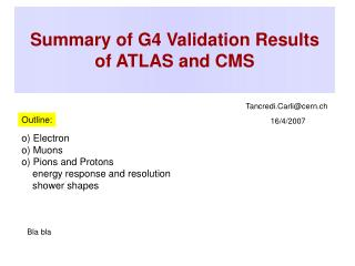 Summary of G4 Validation Results of ATLAS and CMS