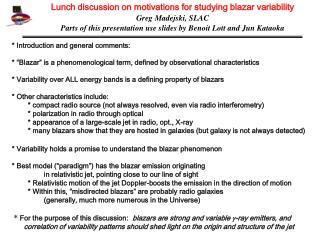 Lunch discussion on motivations for studying blazar variability Greg Madejski, SLAC