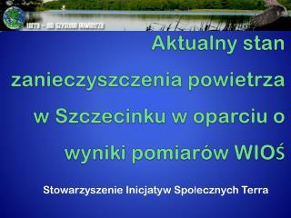 Aktualny stan  zanieczyszczenia powietrza w Szczecinku w oparciu o wyniki pomiarów WIOŚ