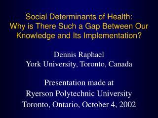 Presentation made at  Ryerson Polytechnic University Toronto, Ontario, October 4, 2002