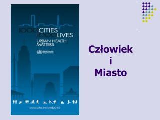 Człowiek  i  Miasto