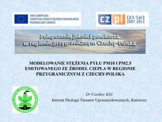 Dr Czesław Kliś Instytut Ekologii Terenów Uprzemysłowionych, Katowice