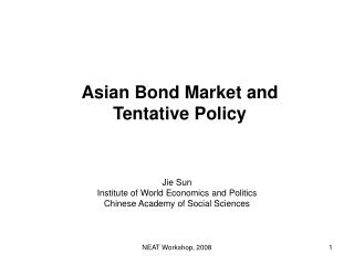 Asian Bond Market and Tentative Policy