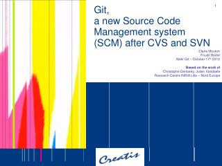 Git, a new Source Code Management system (SCM) after CVS and SVN