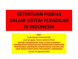 KETENTUAN PIDANA DALAM SISTEM PERADILAN DI INDONESIA