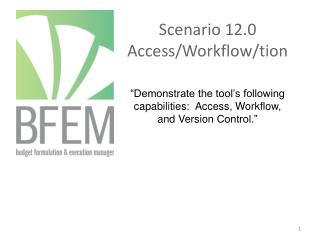 Scenario 12.0 Access/Workflow/ tion