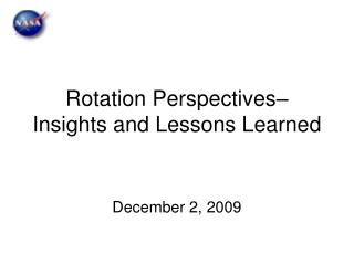 Rotation Perspectives– Insights and Lessons Learned