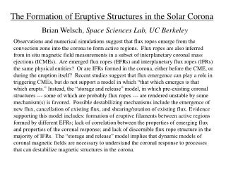 The Formation of Eruptive Structures in the Solar Corona