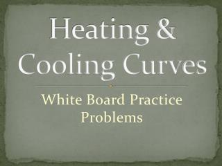 Heating & Cooling Curves