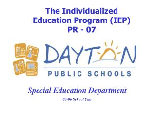 The Individualized  Education Program IEP PR - 07