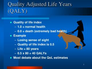 Quality Adjusted Life Years (QALY)