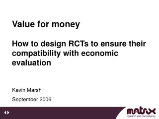 Value for money How to design RCTs to ensure their compatibility with economic evaluation