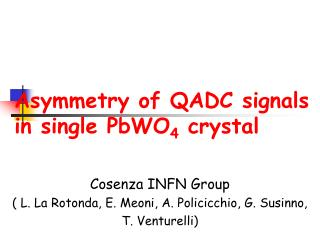 Asymmetry of QADC signals in single PbWO 4  crystal