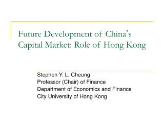 Future Development of China ' s Capital Market: Role of Hong Kong