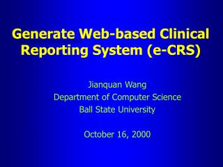 Generate Web-based Clinical Reporting System (e-CRS)