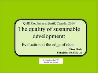 QHR Conference: Banff, Canada: 2004  The quality of sustainable development: