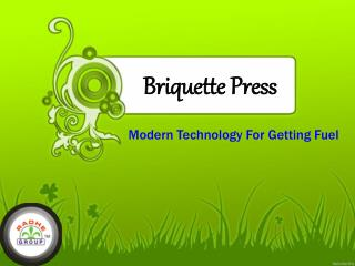 Briquette Press - Modern Technology For Getting Fuel