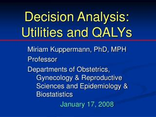 Decision Analysis:  Utilities and QALYs
