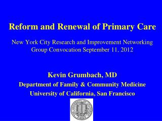 Kevin Grumbach, MD Department of Family & Community Medicine