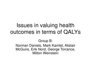 Issues in valuing health outcomes in terms of QALYs