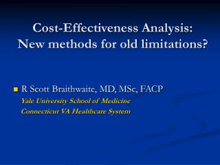 Cost-Effectiveness Analysis:       New methods for old limitations?
