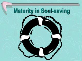 Maturity in Soul-saving