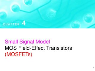 Small Signal Model MOS Field-Effect Transistors  (MOSFETs)