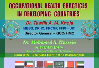 Dr. Tawfik A. M. Khoja MBBS, DPHC, FRCGP, FFPH (UK) Director General – GCC/ HMC