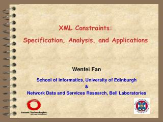 XML Constraints:  Specification, Analysis, and Applications