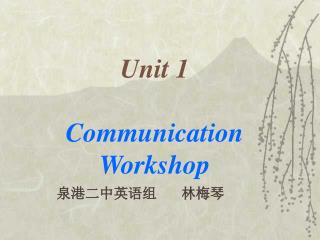 Unit 1 Communication Workshop